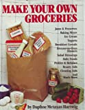 img - for Make Your Own Groceries. Jams & Preserves, Baking Mixes, Ice Cream, Yogurts, Breakfast Cereals..... book / textbook / text book