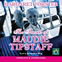 The Travels of Maudie Tipstaff (       UNABRIDGED) by Margaret Forster Narrated by Jacqueline King