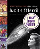 Better to Have Loved: The Life of Judith Merril (1896357571) by Merril, Judith