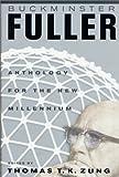 Buckminster Fuller: Anthology for the New Millennium