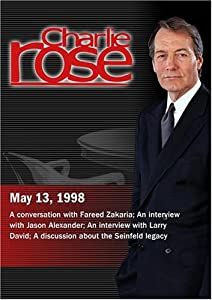 Charlie Rose with Fareed Zakaria; Jason Alexander, Larry David; Bill Carter, Mary Kaye Schilling & Steven Reddicliffe (May 13, 1998)