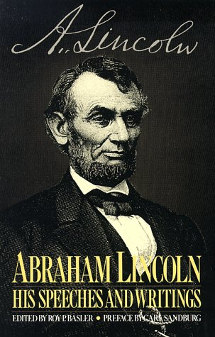 Abraham Lincoln: His Speeches and Writings (Da Capo Paperback)