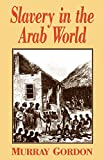 img - for Slavery in the Arab World book / textbook / text book