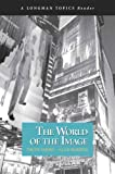 img - for World of the Image, The (A Longman Topics Reader) book / textbook / text book