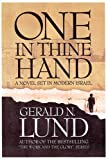 One in Thine Hand: A Novel Set in Modern Israel (0875791255) by Lund, Gerald N.