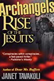 img - for Archangels: Rise of the Jesuits book / textbook / text book