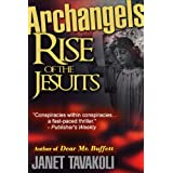 Archangels: Rise of the Jesuitsby Janet M. Tavakoli