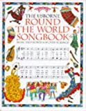 The Usborne Round the World Songbook (Songbooks) (0746017588) by Elliott, Kate