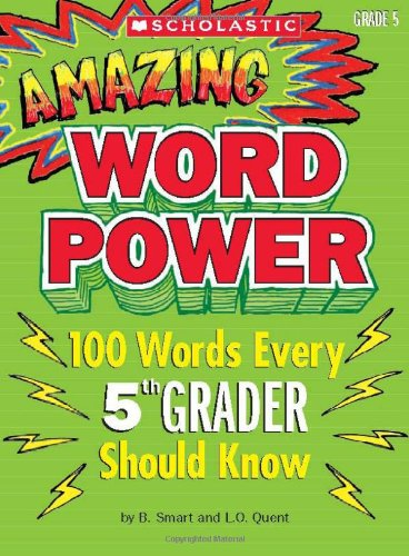 Amazing Word Power: 100 Words Every 5th Grader Should Know