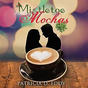 Mistletoe and Mochas Audiobook