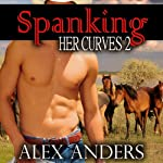 Spanking Her Curves 2 | Virgin Curves,Alex Anders