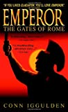 The Gates of Rome (Emperor) Conn Iggulden