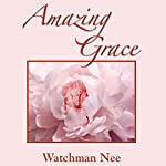 Amazing Grace | Watchman Nee