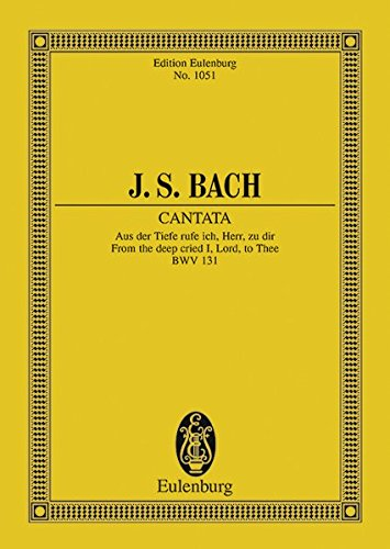 Cantata No. 131, Psalm 130 From the Deep Cried, I, Lord to Thee, BWV 131 [Grischkat, Hans] (Tapa Blanda)