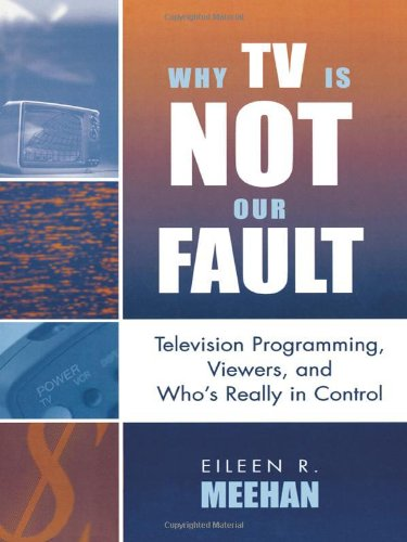 Why TV Is Not Our Fault: Television Programming, Viewers,...