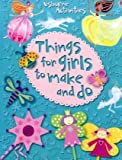 Fiona Watt Things for Girls to Make and Do (Usborne Activities)