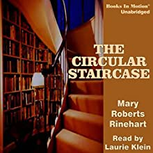 The Circular Staircase (       UNABRIDGED) by Mary Roberts Rinehart Narrated by Laurie Klein