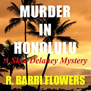 Murder in Honolulu: A Skye Delaney Mystery | [R. Barri Flowers]