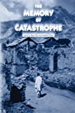 img - for The Memory of Catastrophe book / textbook / text book