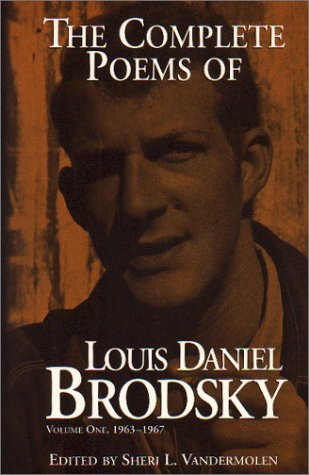 The Complete Poems of Louis Daniel Brodsky: Volume One, 1963-1967, LOUIS DANIEL BRODSKY