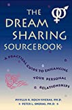 img - for The Dream Sharing Sourcebook: A Practical Guide to Enhancing Your Personal Relationships book / textbook / text book