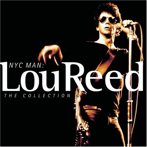 Lou Reed - NYC Man:  Lou Reed   The Collection - Zortam Music