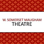Theatre | W. Somerset Maugham