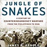 img - for Jungle of Snakes: A Century of Counterinsurgency Warfare from the Philippines to Iraq book / textbook / text book