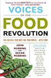 Voices of the Food Revolution: You Can Heal Your Body and Your World with Food! (1573246247) by Robbins, John