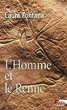 echange, troc Laure Fontana - L'Homme et le Renne : La gestion des ressources animales durant la préhistoire