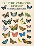 Butterfly Stickers in Full Color: 88 Pressure-Sensitive Designs (0486267008) by Grafton, Carol Belanger