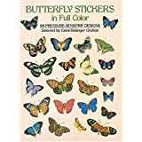 Butterfly Stickers in Full Color: 87 Pressure-Sensitive Designspar Carol Belanger Grafton