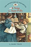 The Adventures of Tom Sawyer #1: A Song for Aunt Polly (Easy Reader Classics) (No. 1)