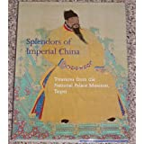 Splendors of Imperial China: Treasures from the National Palace Museum, Taipei
