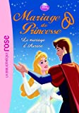 Mariage de princesse 05 - Le mariage d'Aurore