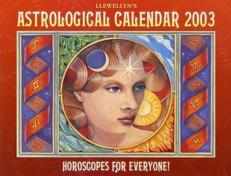 2003 Astrological Calendar: Horoscopes for Everyone!