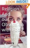 Religion And Our Obsession with Food: The Acceptable Sin