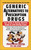 img - for Generic Alternatives to Prescription Drugs: Your Guide to Buying Effective Drugs at Cost-Saving Prices book / textbook / text book