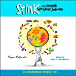 Stink and the Incredible Super-Galactic Jawbreaker (       UNABRIDGED) by Megan McDonald Narrated by Nancy Cartwright