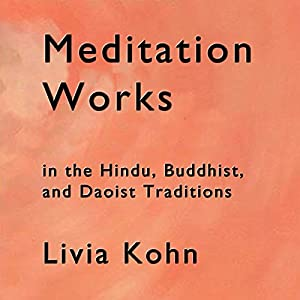 Meditation Works in the Daoist, Buddhist and Hindu Traditions Audiobook