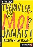 Travailler, moi ? jamais ! (French Edition) (284405000X) by Black, Bob