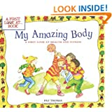 "My Amazing Body: A First Look at Health and Fitness (""A First Look At..."" Series)"