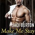 Make Me Stay: Hope, Book 5 Audiobook by Jaci Burton Narrated by Saskia Maarleveld