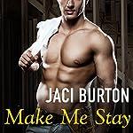 Make Me Stay: Hope, Book 5   Jaci Burton