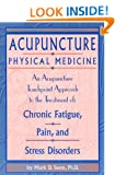 Acupuncture Physical Medicine: An Acupuncture Touchpoint Approach to the Treatment of Chronic Fatigue, Pain and Stress Disorders