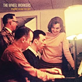 Right Way To Go (Single Version): The Wheel Workers