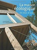 La maison écologique : Un choix d'avenir