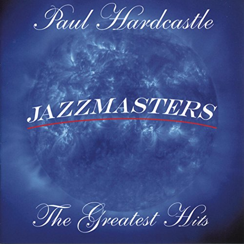 PAUL HARDCASTLE - Jazzmasters 3 - Zortam Music
