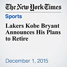 Lakers Kobe Bryant Announces His Plans to Retire (       UNABRIDGED) by Andrew Keh Narrated by Keith Sellon-Wright