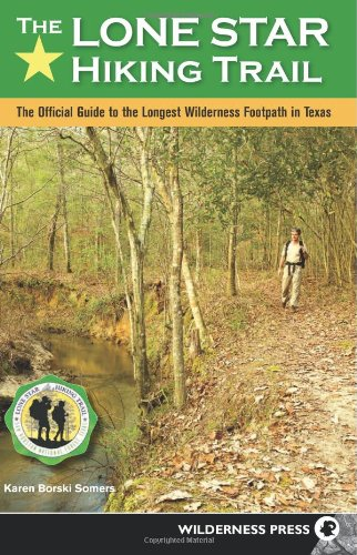 Lone Star Hiking Trail: The Official Guide